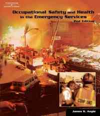 Occupational Safety and Health in the Emergency Services 2nd Edition 9781401859039 1401859038