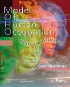 Model of Human Occupation: Theory and Application (Model of Human Occupation: Theory & Application) 4th Edition 9780781769969 0781769965
