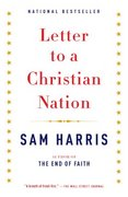 Letter to a Christian Nation 1st Edition 9780307278777 0307278778