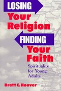 Losing Your Religion, Finding Your Faith 1st Edition 9780809137824 0809137828