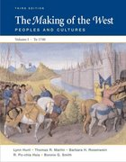 The Making of the West: Peoples and Cultures, Vol. 1: To 1740 3rd edition 9780312452957 0312452950