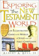 Exploring the New Testament World 1st Edition 9781418587062 1418587060