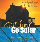 Got Sun? Go Solar, 1st Edition 0 9780965809870 0965809870