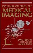 Foundations of Medical Imaging 1st edition 9780471545736 0471545732