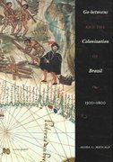 Go-Betweens and the Colonization of Brazil, 1500-1600 1st Edition 9780292712768 0292712766