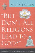 But Don't All Religions Lead to God 1st Edition 9780801064395 0801064392