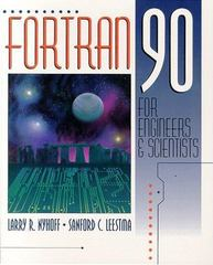 FORTRAN 90 for Engineers and Scientists 1st Edition 9780135197295 0135197295