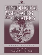 Physiological Basis of Aging and Geriatrics, Third Edition 3rd edition 9780849309489 0849309484