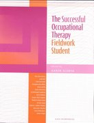 The Successful Occupational Therapy 1st Edition 9781556425622 1556425627
