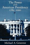 The Power of the American Presidency 1st Edition 9780195125450 0195125452