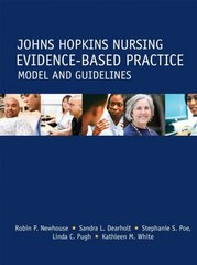 The Johns Hopkins Nursing Evidence-Based Practice Model and Guidelines 1st Edition 9781930538719 1930538715