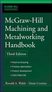McGraw-Hill Machining and Metalworking Handbook 3rd edition 9780071457873 0071457879