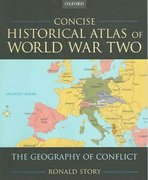 Concise Historical Atlas of World War Two 1st Edition 9780195182200 0195182200