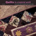 Quilts in a Material World 0 9780810930124 0810930129