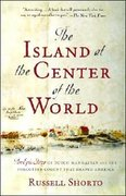 The Island at the Center of the World 1st Edition 9781400078677 1400078679