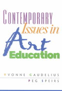 Contemporary Issues in Art Education 1st Edition 9780130886880 0130886882