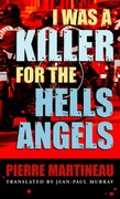 I Was a Killer for the Hells Angels 0 9780771054921 0771054920