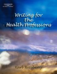 Writing for the Health Professions 1st edition 9781401841928 1401841929
