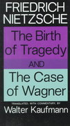 The Birth of Tragedy and The Case of Wagner 1st Edition 9780394703695 0394703693