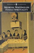 Medieval Writings on Female Spirituality 1st Edition 9780140439250 0140439250