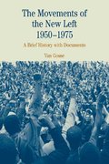 The Movements of the New Left, 1950-1975 1st edition 9780312133979 0312133979