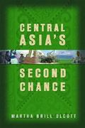 Central Asia's Second Chance 0 9780870032172 0870032178