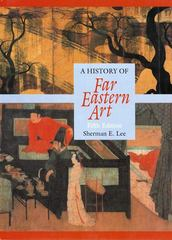 A History of Far Eastern Art 5th Edition 9780133933987 0133933989