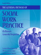 The General Method of Social Work Practice 4th edition 9780205298167 0205298168