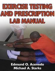 Exercise Testing and Prescription Lab Manual 1st Edition 9780736046947 0736046941