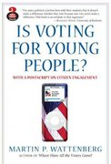 Is Voting for Young People? With a Postscript on Citizen Engagement (Great Questions in Politics Series) 2nd edition 9780205518074 0205518079