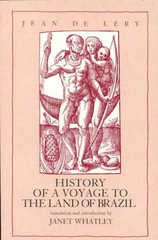 History of a Voyage to the Land of Brazil Otherwise Called America 1st Edition 9780520082748 0520082745