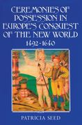 Ceremonies of Possession in Europe's Conquest of the New World, 1492-1640 0 9780521497572 0521497574