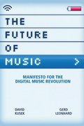 The Future of Music 1st Edition 9780876390597 0876390599