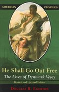He Shall Go Out Free 1st Edition 9780742542235 0742542238