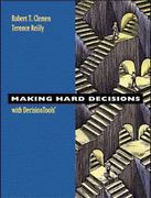 Making Hard Decisions with DecisionTools Suite 1st edition 9780534365974 0534365973