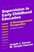 Supervision in Early Childhood Education 2nd Edition 9780807738528 0807738522