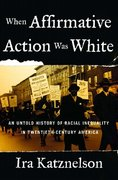 When Affirmative Action Was White: An Untold History of Racial Inequality in Twentieth-Century America 1st Edition 9780393052138 0393052133