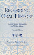Recording Oral History 2nd edition 9780759106550 075910655X
