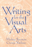 Writing for the Visual Arts 1st Edition 9780130225481 0130225487