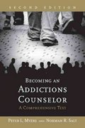 Becoming an Addictions Counselor: A Comprehensive Text 2nd edition 9780763749224 0763749222