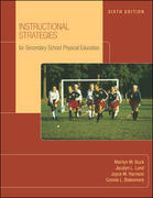 Instructional Strategies For Secondary School Physical Education with NASPE: Moving Into the Future 6th Edition 9780073138848 0073138843