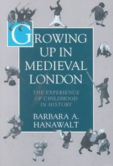 Growing Up in Medieval London 0 9780195093841 0195093844