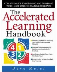 The Accelerated Learning Handbook: A Creative Guide to Designing and Delivering Faster, More Effective Training Programs 1st edition 9780071355476 0071355472