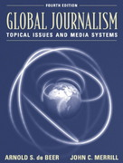 Global Journalism: Topical Issues and Media Systems 4th edition 9780801330278 0801330270