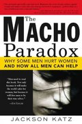 The Macho Paradox 0 9781402204012 1402204019