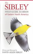 The Sibley Field Guide to Birds of Eastern North America 1st Edition 9780679451204 067945120X