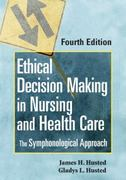 Ethical Decision Making in Nursing and Healthcare 4th edition 9780826115126 0826115128
