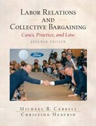 Labor Relations and Collective Bargaining: Cases , Practice, and Law 7th edition 9780131400528 0131400525