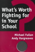 What's Worth Fighting for in Your School? 1st Edition 9780807735541 080773554X