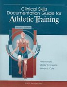 Clinical Skills Documentation Guide for Athletic Training 2nd edition 9781556427589 1556427581